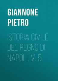 Istoria civile del Regno di Napoli, v. 5