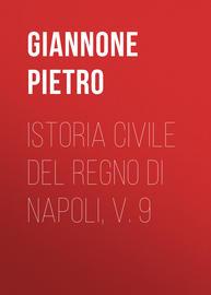 Istoria civile del Regno di Napoli, v. 9