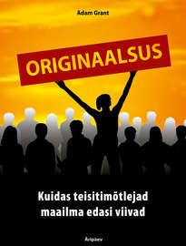 Книга Originaalsus. Kuidas teisitimõtlejad maailma edasi viivad