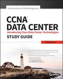 CCNA Data Center: Introducing Cisco Data Center Technologies Study Guide. Exam 640-916
