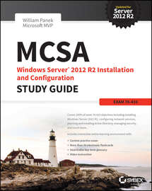 MCSA Windows Server 2012 R2 Installation and Configuration Study Guide. Exam 70-410