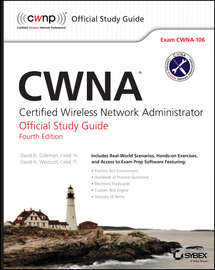 CWNA. Certified Wireless Network Administrator Official Study Guide: Exam CWNA-106