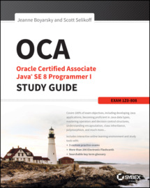 OCA: Oracle Certified Associate Java SE 8 Programmer I Study Guide. Exam 1Z0-808