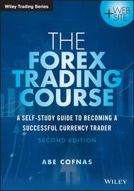 The Forex Trading Course. A Self-Study Guide to Becoming a Successful Currency Trader