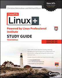 CompTIA Linux+ Powered by Linux Professional Institute Study Guide. Exam LX0-103 and Exam LX0-104