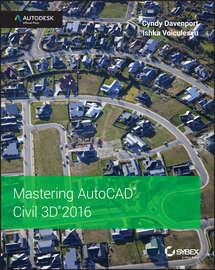 Mastering AutoCAD Civil 3D 2016. Autodesk Official Press