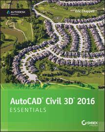 AutoCAD Civil 3D 2016 Essentials. Autodesk Official Press