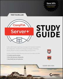 CompTIA Server+ Study Guide. Exam SK0-004