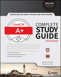 CompTIA A+ Complete Study Guide. Exams 220-901 and 220-902