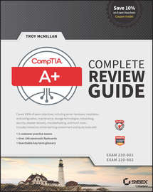 CompTIA A+ Complete Review Guide. Exams 220-901 and 220-902