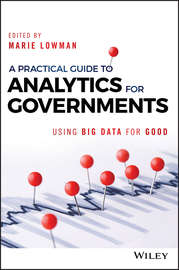 A Practical Guide to Analytics for Governments. Using Big Data for Good