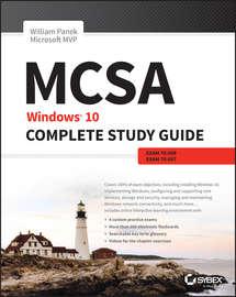 MCSA: Windows 10 Complete Study Guide. Exam 70-698 and Exam 70-697