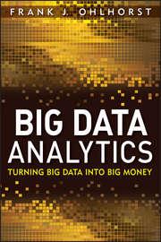 Big Data Analytics. Turning Big Data into Big Money