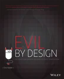 Evil by Design. Interaction Design to Lead Us into Temptation
