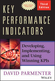 Key Performance Indicators. Developing, Implementing, and Using Winning KPIs