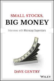 Small Stocks, Big Money. Interviews With Microcap Superstars