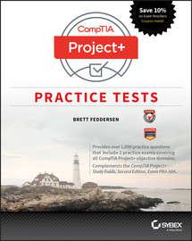 CompTIA Project+ Practice Tests. Exam PK0-004