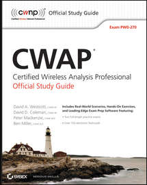 CWAP Certified Wireless Analysis Professional Official Study Guide. Exam PW0-270