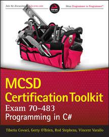 MCSD Certification Toolkit (Exam 70-483). Programming in C#