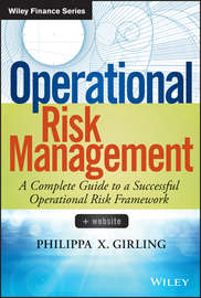 Operational Risk Management. A Complete Guide to a Successful Operational Risk Framework