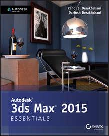 Autodesk 3ds Max 2015 Essentials. Autodesk Official Press