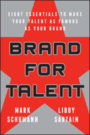 Brand for Talent. Eight Essentials to Make Your Talent as Famous as Your Brand