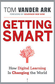 Getting Smart. How Digital Learning is Changing the World