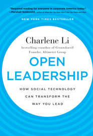 Open Leadership. How Social Technology Can Transform the Way You Lead