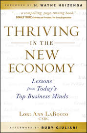 Thriving in the New Economy. Lessons from Today's Top Business Minds
