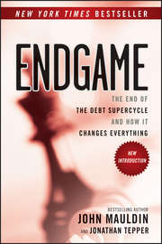 Endgame. The End of the Debt SuperCycle and How It Changes Everything
