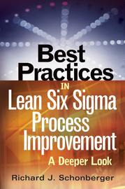 Best Practices in Lean Six Sigma Process Improvement. A Deeper Look