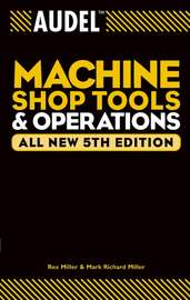 Audel Machine Shop Tools and Operations