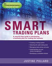 Smart Trading Plans. A Step-by-step guide to developing a business plan for trading the markets