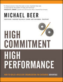 High Commitment High Performance. How to Build A Resilient Organization for Sustained Advantage