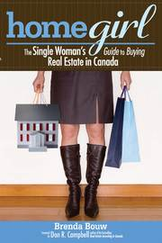 Home Girl. The Single Woman's Guide to Buying Real Estate in Canada