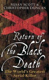 Return of the Black Death. The World's Greatest Serial Killer