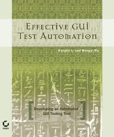 Effective GUI Testing Automation. Developing an Automated GUI Testing Tool