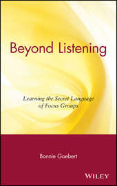 Beyond Listening. Learning the Secret Language of Focus Groups