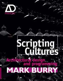 Scripting Cultures. Architectural Design and Programming