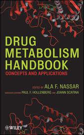 Drug Metabolism Handbook. Concepts and Applications