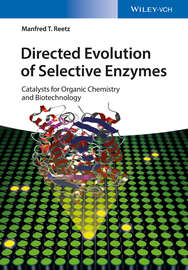 Directed Evolution of Selective Enzymes. Catalysts for Organic Chemistry and Biotechnology