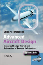Advanced Aircraft Design. Conceptual Design, Technology and Optimization of Subsonic Civil Airplanes