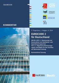 Eurocode 2 f?r Deutschland. Kommentierte Fassung. DIN EN 1992-1-1 Bemessung und Konstruktion von Stahlbeton- und Spannberton