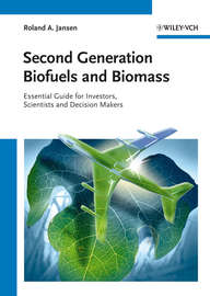 Second Generation Biofuels and Biomass. Essential Guide for Investors, Scientists and Decision Makers