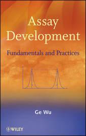 Assay Development. Fundamentals and Practices