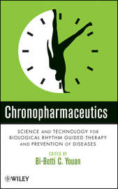 Chronopharmaceutics. Science and Technology for Biological Rhythm Guided Therapy and Prevention of Diseases