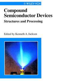 Compound Semiconductor Devices. Structures & Processing