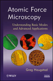 Atomic Force Microscopy. Understanding Basic Modes and Advanced Applications
