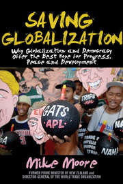 Saving Globalization. Why Globalization and Democracy Offer the Best Hope for Progress, Peace and Development