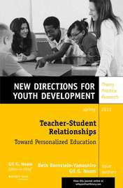 Teacher-Student Relationships: Toward Personalized Education. New Directions for Youth Development, Number 137